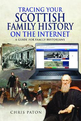 Tracing Your Scottish Family History on the Internet: A Guide for Family Historians - Tracing Your Ancestors (Paperback)