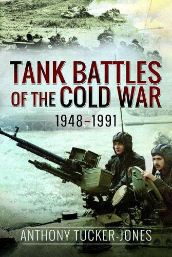 Tank Battles of the Cold War, 1948-1991 (Hardback)