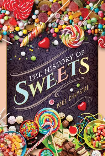 The History of Sweets (Hardback)
