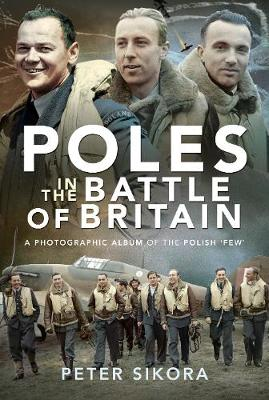 Poles in the Battle of Britain: A Photographic Album of the Polish 'Few' (Hardback)