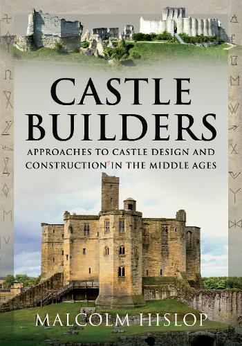 Castle Builders: Approaches to Castle Design and Construction in the Middle Ages (Paperback)