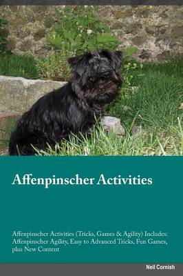 Affenpinscher Activities Affenpinscher Activities (Tricks, Games & Agility) Includes: Affenpinscher Agility, Easy to Advanced Tricks, Fun Games, Plus New Content (Paperback)