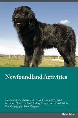 Newfoundland Activities Newfoundland Activities (Tricks, Games & Agility) Includes: Newfoundland Agility, Easy to Advanced Tricks, Fun Games, Plus New Content (Paperback)