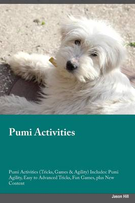 Pumi Activities Pumi Activities (Tricks, Games & Agility) Includes: Pumi Agility, Easy to Advanced Tricks, Fun Games, Plus New Content (Paperback)