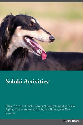 Saluki Activities Saluki Activities (Tricks, Games & Agility) Includes: Saluki Agility, Easy to Advanced Tricks, Fun Games, Plus New Content (Paperback)