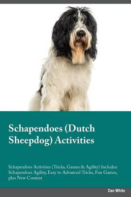 Schapendoes Dutch Sheepdog Activities Schapendoes Activities (Tricks, Games & Agility) Includes: Schapendoes Agility, Easy to Advanced Tricks, Fun Games, Plus New Content (Paperback)