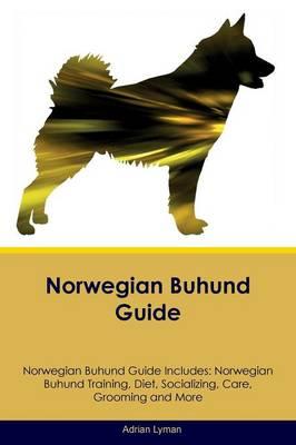 Norwegian Buhund Guide Norwegian Buhund Guide Includes: Norwegian Buhund Training, Diet, Socializing, Care, Grooming, Breeding and More (Paperback)