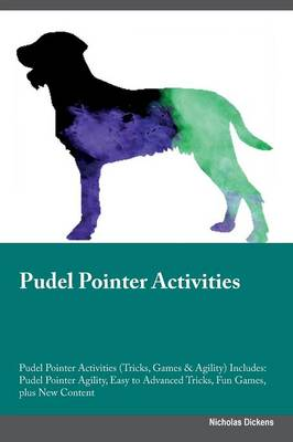 Pudel Pointer Activities Pudel Pointer Activities (Tricks, Games & Agility) Includes: Pudel Pointer Agility, Easy to Advanced Tricks, Fun Games, Plus New Content (Paperback)