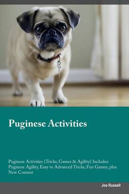 Puginese Activities Puginese Activities (Tricks, Games & Agility) Includes: Puginese Agility, Easy to Advanced Tricks, Fun Games, Plus New Content (Paperback)