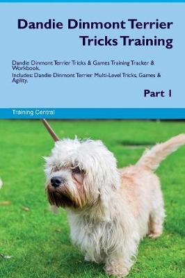 Dandie Dinmont Terrier Tricks Training Dandie Dinmont Terrier Tricks & Games Training Tracker & Workbook. Includes: Dandie Dinmont Terrier Multi-Level Tricks, Games & Agility. Part 1 (Paperback)