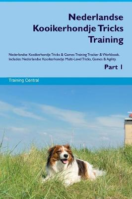 Nederlandse Kooikerhondje Tricks Training Nederlandse Kooikerhondje Tricks & Games Training Tracker & Workbook. Includes: Nederlandse Kooikerhondje Multi-Level Tricks, Games & Agility. Part 1 (Paperback)
