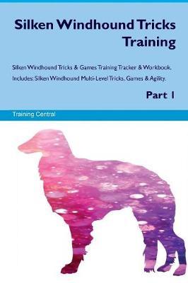 Silken Windhound Tricks Training Silken Windhound Tricks & Games Training Tracker & Workbook. Includes: Silken Windhound Multi-Level Tricks, Games & Agility. Part 1 (Paperback)