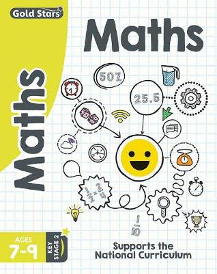 Gold Stars Maths Ages 7-9 Key Stage 2: Supports the National Curriculum (Paperback)