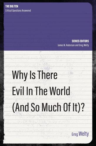 Why Is There Evil in the World (and So Much of It?) - The Big Ten (Paperback)