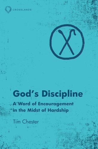 God's Discipline: A Word of Encouragement in the Midst of Hardship (Paperback)