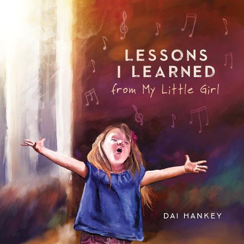 Lessons I Learned From My Little Girl (Hardback)
