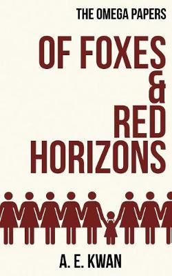 Of Foxes & Red Horizons - Omega Papers 1 (Paperback)