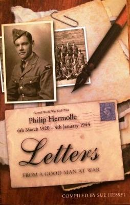 Letters from a Good Man at War: Philip Hermolle 1920-1944 (Paperback)