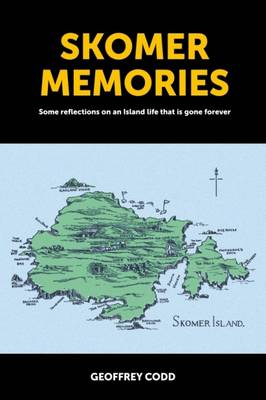 Skomer Memories: Some Reflections on an Island Life That is Gone Forever (Paperback)