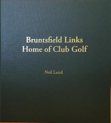 Bruntsfield Links Home of Club Golf: Story of the Golf Clubhouses of Bruntsfield Links (Hardback)