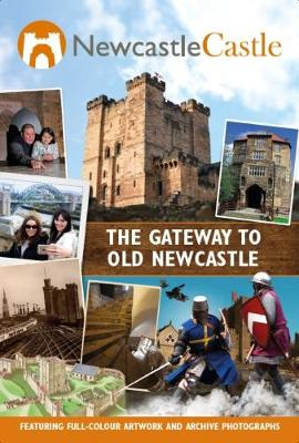 Newcastle Castle: The Gateway to Old Newcastle (Paperback)