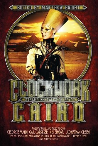 Clockwork Cairo: Steampunk Tales of Egypt (Paperback)