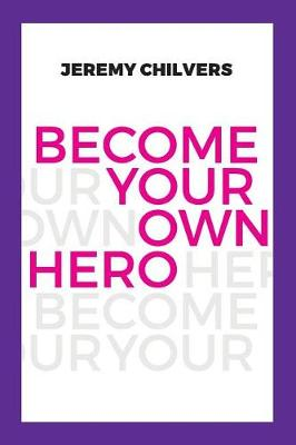 Become Your Own Hero - Become Your Own Hero 1 (Paperback)