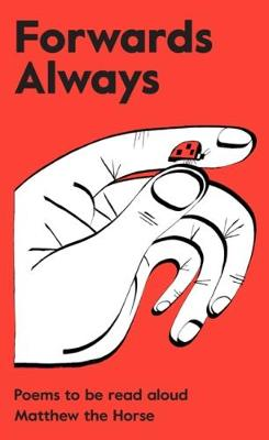 Forwards Always: Poems to be Read Aloud (Paperback)