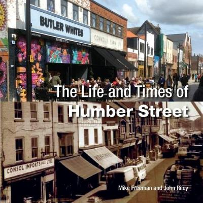 The The Life and Times of Humber Street (Paperback)