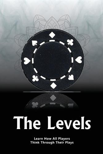 The Levels 2017: Learn How All Players Think Through Their Plays (Paperback)