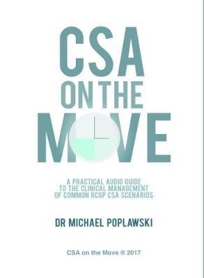 CSA on the Move: A Practical Audio Guide to the Clinical Management of Common RCGP CSA Scenarios (Paperback)