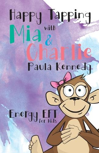 Happy Tapping with MIA & Charlie Energy Eft for Kids (Paperback)