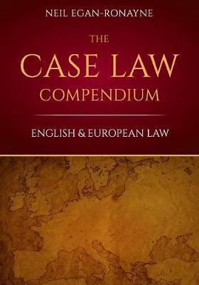 The Case Law Compendium: English & European Law - Black Letter Series 1 (Paperback)