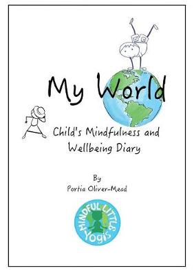My World: A Child's Mindfulness and Wellbeing Journal (Paperback)