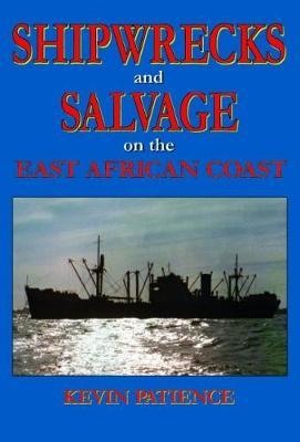 SHIPWRECKS AND SALVAGE ON THE EAST AFRICAN COAST 2018 (Hardback)