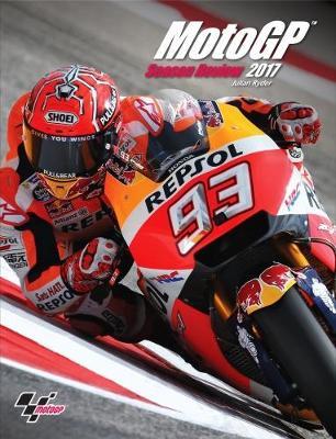 MotoGP Season Review 2017 (Hardback)