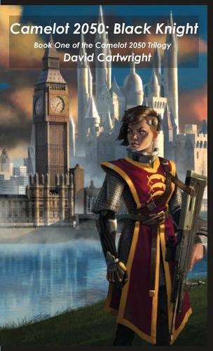 Camelot 2050: Black Knight - Camelot 2050 1 (Paperback)