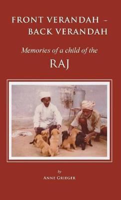 Front Verandah - Back Verandah: Memories of a Child of the Raj (Hardback)
