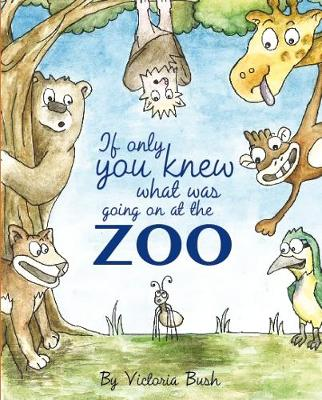 If only you knew what was going on at the zoo (Hardback)