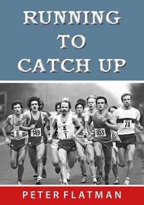 RUNNING TO CATCH UP (Paperback)