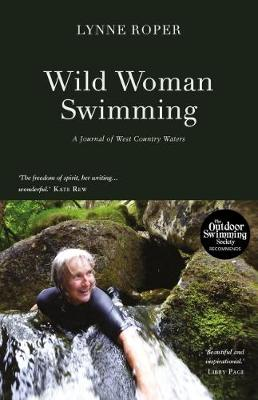 Wild Woman Swimming: A Journal of West Country Waters (Paperback)