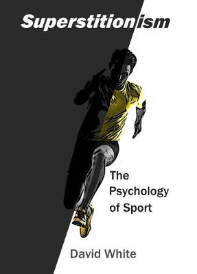 Superstitionism - The Psychology of Sport (Paperback)