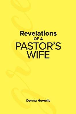 Revelations of a Pastor's Wife (Paperback)