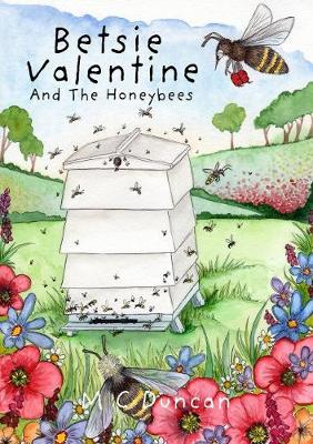 Betsie Valentine And The Honey Bees (Hardback)
