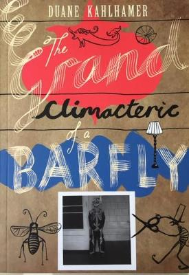 The Grand Climacteric of a Barfly 2019 (Paperback)