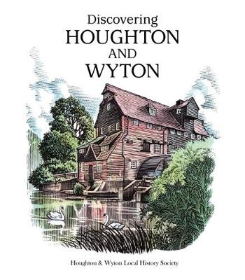 Discovering Houghton and Wyton: Houghon & Wyton Local History Society (Paperback)