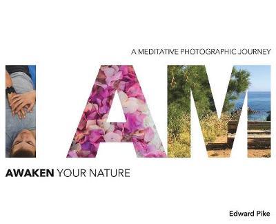I Am: Awaken Your Nature (Hardback)