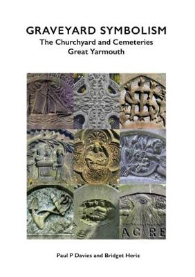 Graveyard Symbolism: The Churchyard and Cemeteries Great Yarmouth (Paperback)