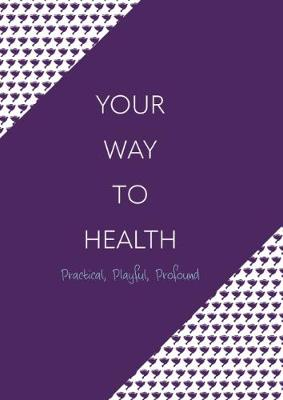Your Way To Health (Hardback)