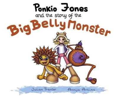Ponkio Jones and the Story of the Big Belly Monster - Ponkio Jones 1 (Paperback)